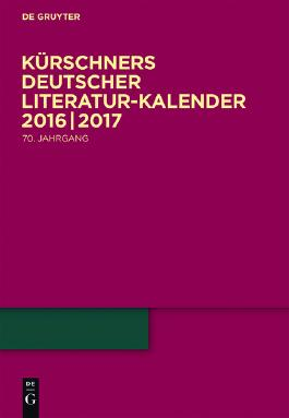 Kürschners Deutscher Literatur-Kalender / 2016/2017