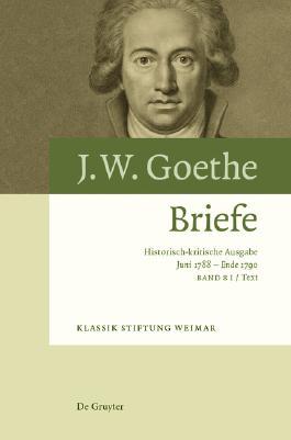 Johann Wolfgang von Goethe: Briefe / Briefe Juni 1788 – Ende 1790