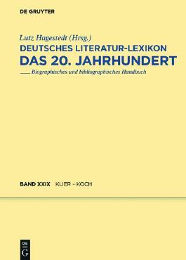 Deutsches Literatur-Lexikon. Das 20. Jahrhundert / Klier - Koch