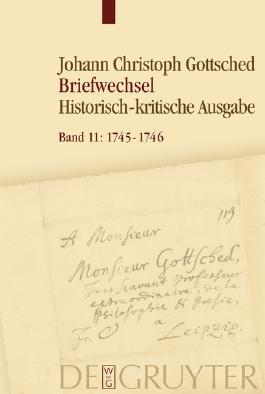 Johann Christoph Gottsched: Briefwechsel / Oktober 1745 - September 1746