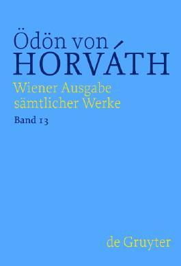 Ödön von Horváth: Wiener Ausgabe sämtlicher Werke / Sportmärchen, Kurzprosa und Werkprojekte Prosa