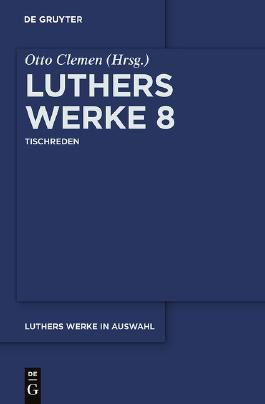 Luthers Werke in Auswahl / Tischreden