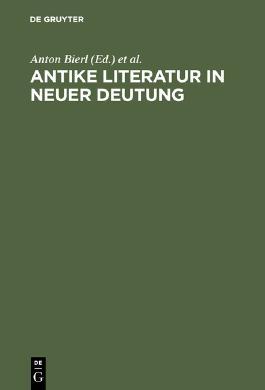 Antike Literatur in neuer Deutung