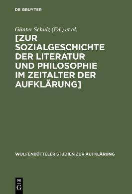 Zur Sozialgeschichte der Literatur und Philosophie im Zeitalter der Aufklärung
