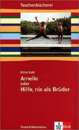 Amelie oder Hilfe, nix als Brüder