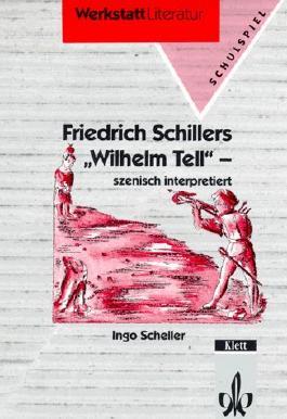 Friedrich Schillers 'Wilhelm Tell' - szenisch interpretiert