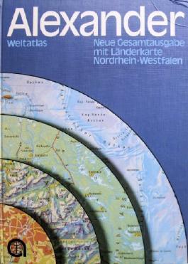 Alexander Weltatlas: Neue Gesamtausgabe mit Länderteil Nordrhein-Westfalen