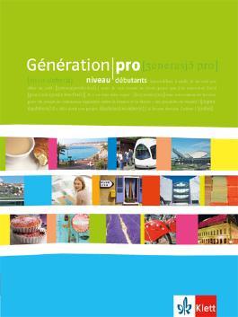 Génération pro / Schülerbuch - Niveau débutants