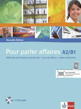 Pour parler affaires / Livre d'élève avec cahier d'activités et CD audio