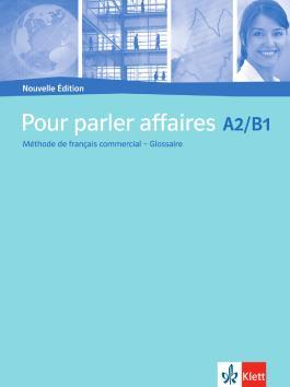 Pour parler affaires / Méthode de français commercial - Glossaire français-allemand