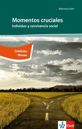 Momentos cruciales / Individuo y convivencia social