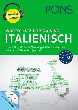 PONS Wortschatz-Hörtraining Italienisch: Über 2.000 Wörter & Wendungen hören und lernen - mit über 450 Minuten Spielzeit (PONS mobil Wortschatztraining)