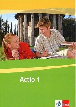 Actio. Lateinisches Unterrichtswerk / Schülerarbeitsbuch 1