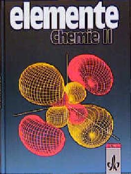 Elemente Chemie. Unterrichtswerk für Chemie an Gymnasien / Bisherige überregionale Ausgabe / Schülerband 11. bis 13. Schuljahr