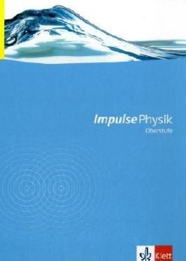 Impulse Physik - Neubearbeitung. Bundesausgabe für Gymnasien / Schülerbuch Oberstufe