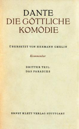 """Die Göttliche Komödie. Italienisch und Deutsch / Kommentar zur """"Göttlichen Komödie"""" / Das Paradies"""