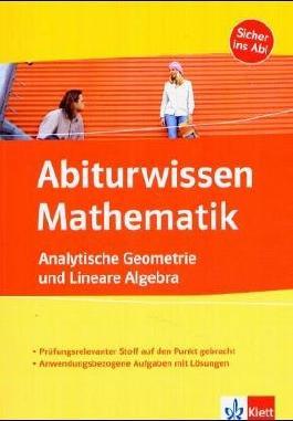 Abiturwissen, Lineare Algebra und Analytische Geometrie