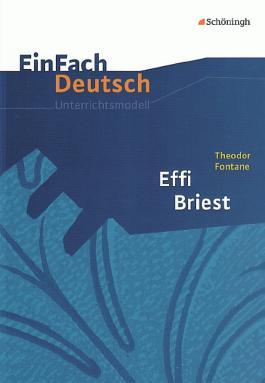 EinFach Deutsch - Unterrichtsmodelle / Unterrichtsmodelle - Klassen 11-13 / Theodor Fontane: Effi Briest