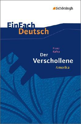 EinFach Deutsch Textausgaben - Franz Kafka: Der Verschollene / Amerika