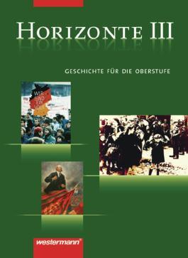 Horizonte - Ausgabe für die Sekundarstufe II / Horizonte - Geschichte für die Oberstufe