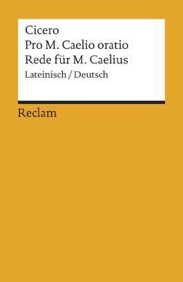 Pro M. Caelio oratio /Rede für M. Caelius