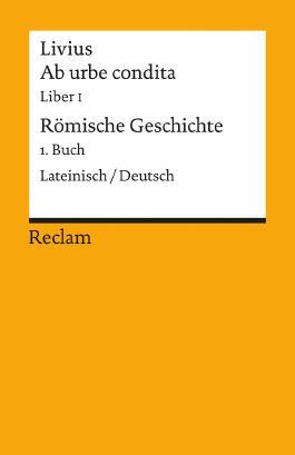 Ab urbe condita. Liber I /Römische Geschichte. 1. Buch