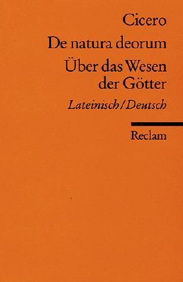 De natura deorum /Über das Wesen der Götter