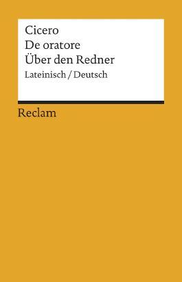 De oratore /Über den Redner