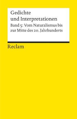 Gedichte und Interpretationen / Vom Naturalismus bis zur Jahrhundertmitte