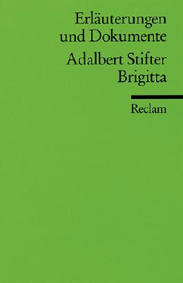 Erläuterungen und Dokumente zu Adalbert Stifter: Brigitta