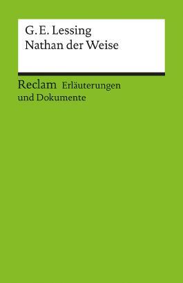 Erläuterungen und Dokumente zu Gotthold Ephraim Lessing: Nathan der Weise