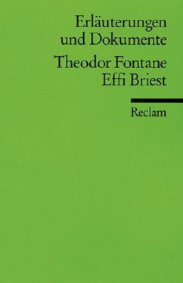 Erläuterungen und Dokumente zu Theodor Fontane: Effi Briest