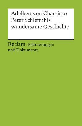 Erläuterungen und Dokumente zu Adelbert von Chamisso: Peter Schlemihls wundersame Geschichte