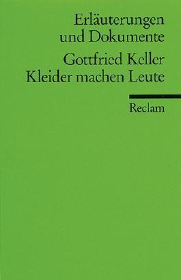 Erläuterungen und Dokumente zu Gottfried Keller: Kleider machen Leute