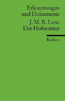 Erläuterungen und Dokumente zu Jacob Michael Reinhold Lenz: Der Hofmeister