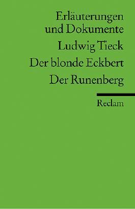 Erläuterungen und Dokumente zu Ludwig Tieck: Der blonde Eckbert /Der Runenberg