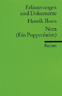 Erläuterungen und Dokumente zu Henrik Ibsen: Nora