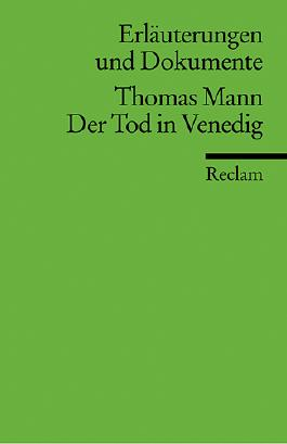 Erläuterungen und Dokumente zu Thomas Mann: Der Tod in Venedig