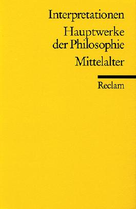 Interpretationen: Hauptwerke der Philosophie