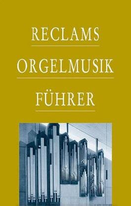 Reclams Orgelmusikführer