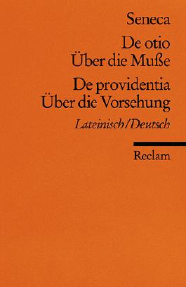 De otio / Über die Muße. De providentia / Über die Vorsehung