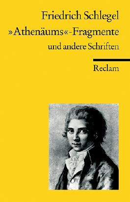 """""""Athenäums""""-Fragmente und andere Schriften"""