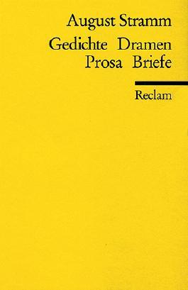 Gedichte, Dramen, Prosa, Briefe