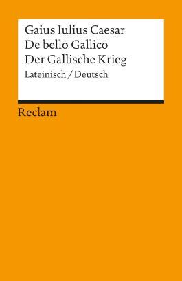 De bello Gallico /Der Gallische Krieg