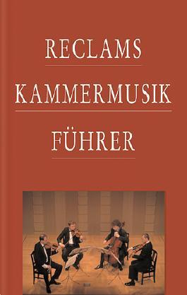 Reclams Kammermusikführer