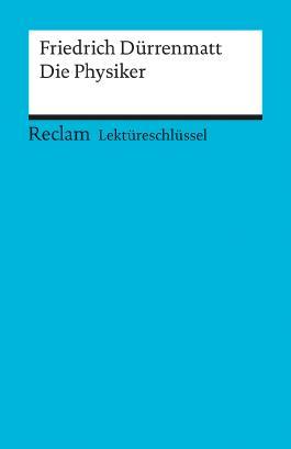 Lektüreschlüssel zu Friedrich Dürrenmatt: Die Physiker