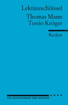 Lektüreschlüssel zu Thomas Mann: Tonio Kröger