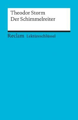 Lektüreschlüssel zu Theodor Storm: Der Schimmelreiter