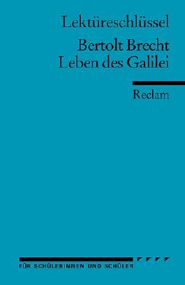 Lektüreschlüssel zu Bertolt Brecht: Leben des Galilei