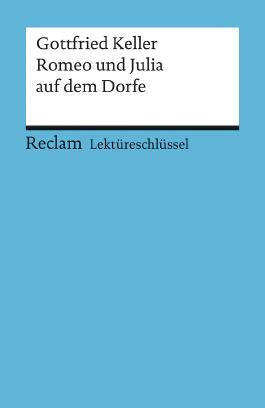 Lektüreschlüssel zu Gottfried Keller: Romeo und Julia auf dem Dorfe